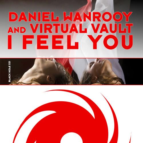 TEASER Daniel Wanrooy & Virtual Vault - I Feel You (Mell Tierra Remix)