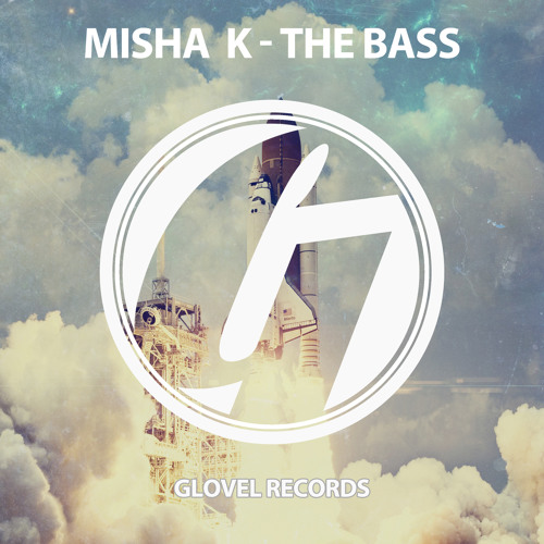 Misha K - The Bass (Original Mix) [Glovel Records] (Preview)