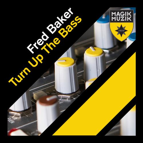 TEASER Fred Baker - Turn Up The Bass (Radio Edit)