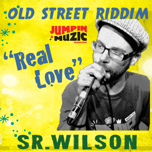 "SR.WILSON  ""Real Love"" (Old Street Riddim/JumpinMuzic)"