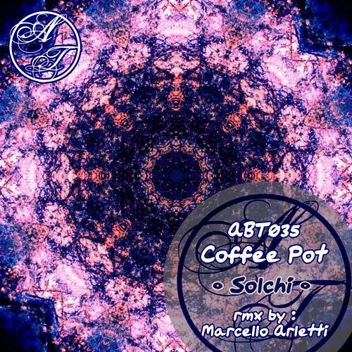 Coffee Pot - Solchi (Marcello Arletti Remix) (Abstract Theory)