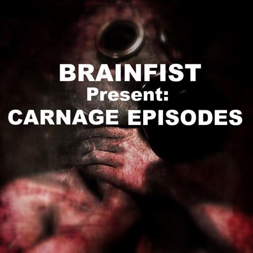 Brainfist - Carnage Episodes (Fnoob TECHNO Radio , 04.03.13)