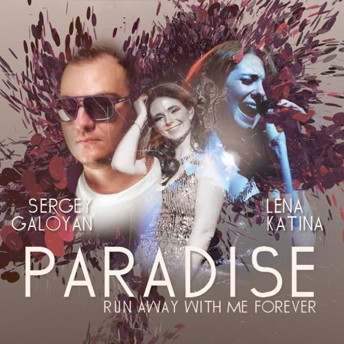 Sergio Galoyan Ft. Lena Katina – Paradise (GeRich Remix)