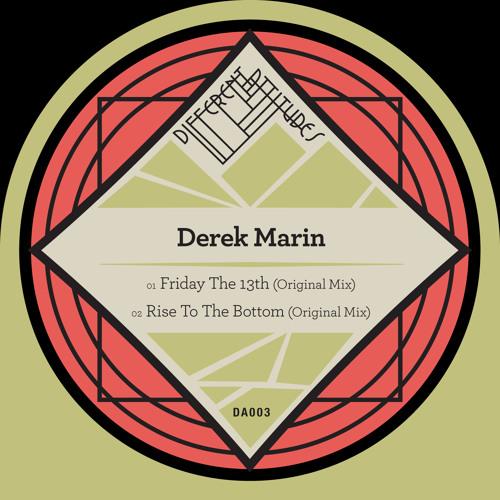 [DA003] Derek Marin - Friday The 13th / Rise To The Bottom [Previews]