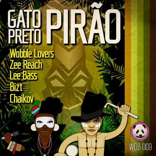 """Gato Preto """"Pirao"""" Zee Reach Trapical Remix - Wobble Lovers records"""