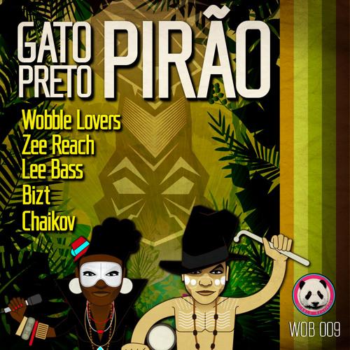 Gato Preto - Pirao (Wobble Lovers Remix)
