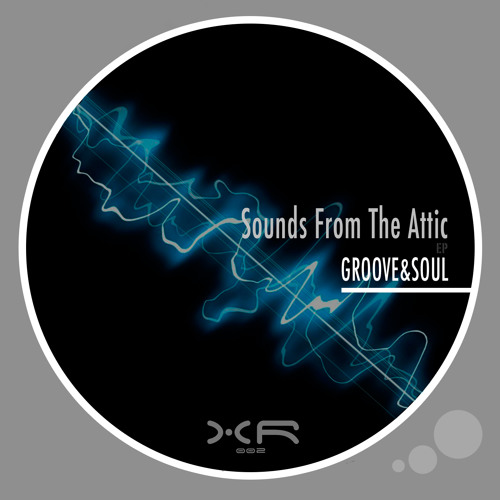 Groove&Soul - Arbore (Original Mix) Sounds From The Attic EP [Xalo Records 002]