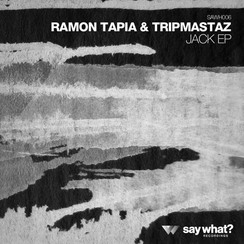 Ramon Tapia & Tripmastaz  - Jack EP