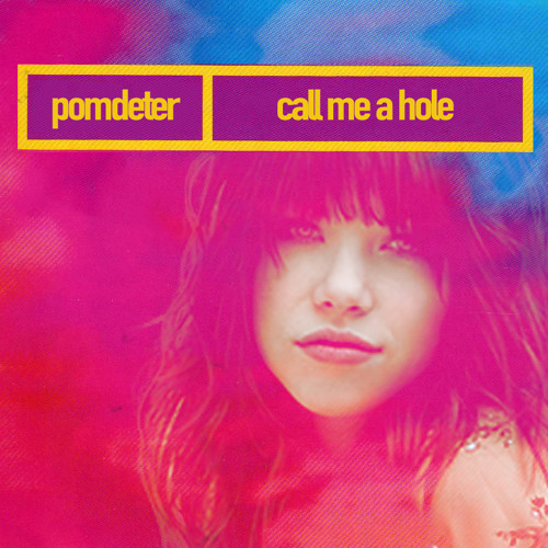 pomDeter - Call Me A Hole