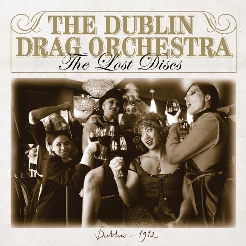 The Dublin Drag Orchestra - Dormite Begli Occhi