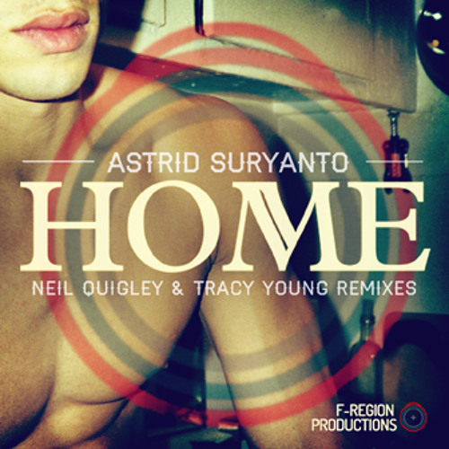 Astrid Suryanto -Home-(Alternate Mix Clip)--OUT MARCH 5TH
