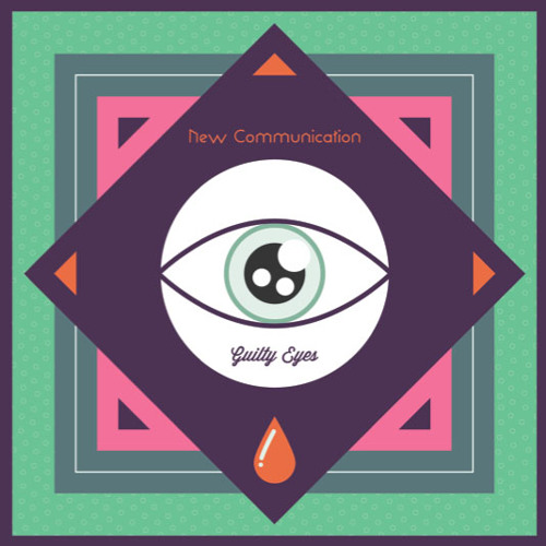 New Communication - Guilty Eyes