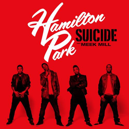 Hamilton Park feat. Meek Mill - Suicide (Clean)
