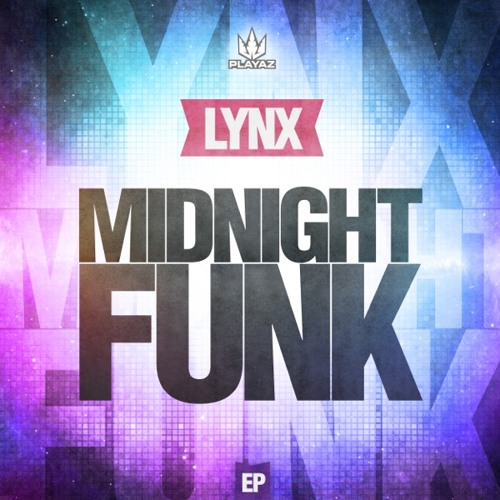 Lynx - The Midnight Funk EP - Playaz Recordings