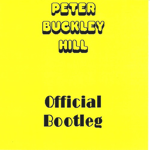 Peter Buckley Hill - Official Bootleg