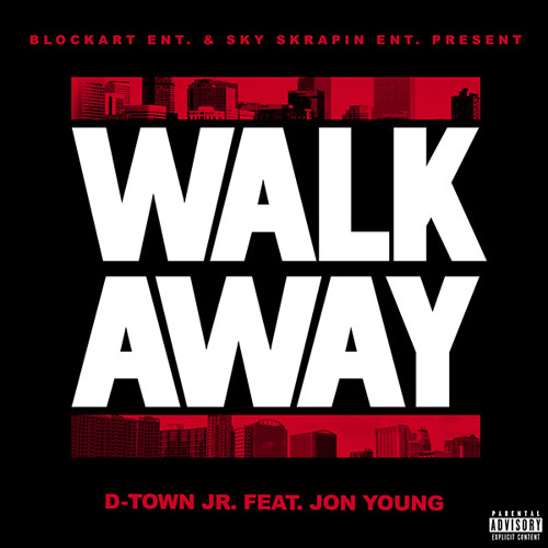 Walk Away (D-Town Jr. Feat. Jon Young)