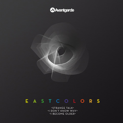 EastColors - I Become Older (AVANTLTD002) OUT NOW!