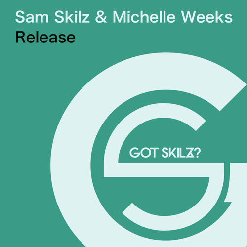 Sam SKilz & Michelle Weeks - Release (Original Mix) SC Edit