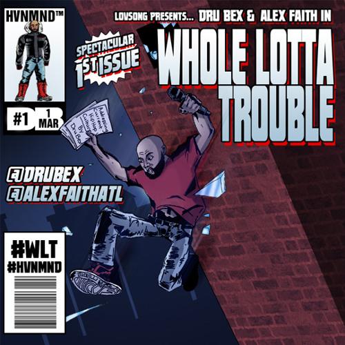 Dru Bex - Whole Lotta Trouble (feat. Alex Faith)