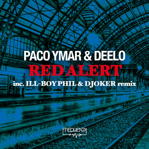Paco Ymar & Deelo - Red Alert (inc. Ill-Boy Phil & Djoker Remix)