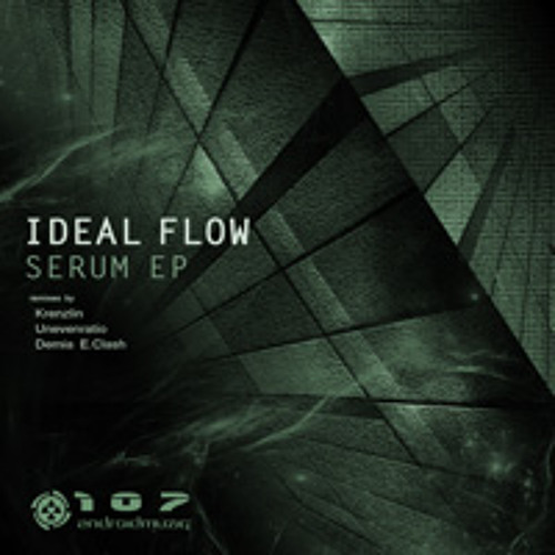 Ideal Flow - Serum [Android Muziq] | remixes :: Demia E.Clash, Krenzlin and Unevenratio