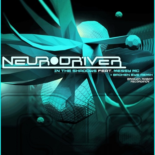 Neurodriver - In The Shadows feat. Messy MC [Broken Eye Remix] (Out Now!)