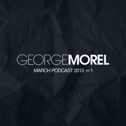 George Morel March 2013 Podcast pt.1