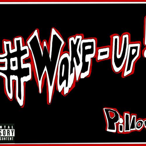 """Pillow - """"I'm Perfect""""(#WAKEUP!)"""