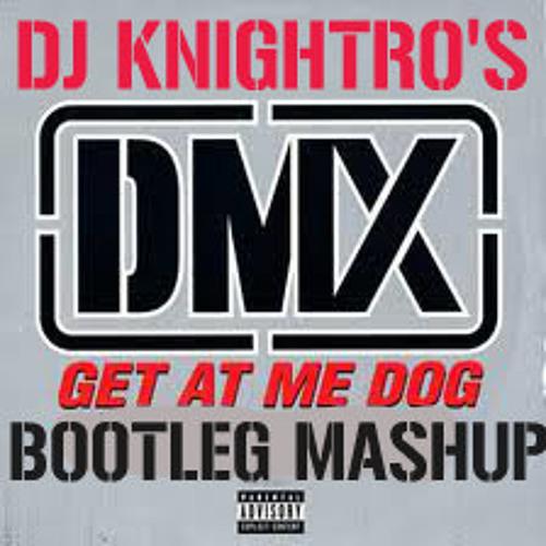 Get At Me Dog * DMX vs Kai Wachi & Squnto (DJ Knightro's Brain Splat Bootleg)