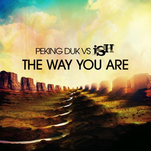 Peking Duk & iSH - The Way You Are (Radio Edit)