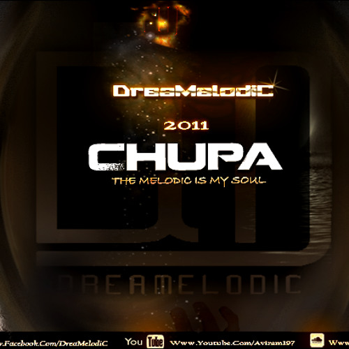 DreaMelodiC - Chupa (Special Version Extended 2013) ♪ (Free Download)