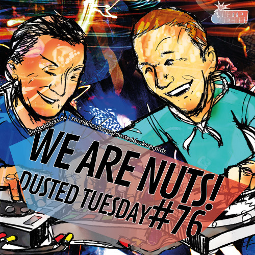 Dusted Tuesday #76 - We Are Nuts! (Mar 04, 2013)