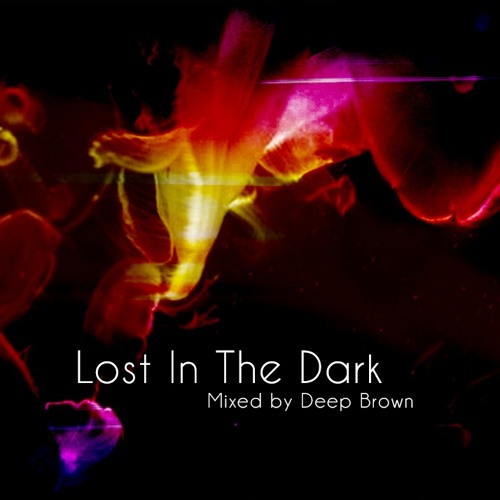 Deep Brown - Lost in the Dark