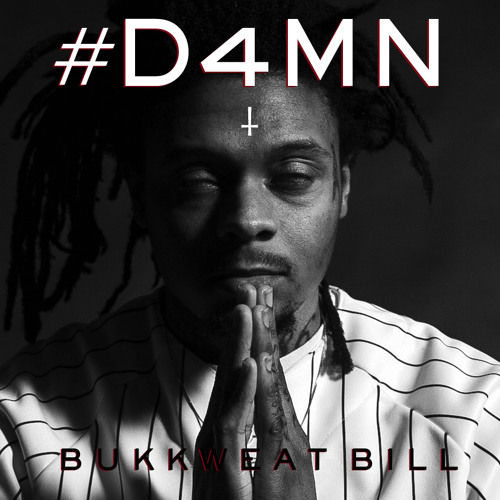 BUKKWEAT BILL - #D4MN (DOWN 4 MY NIGGAZ) [DL LINK IN DESCRIPTION]