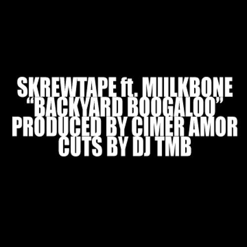 """Skrewtape ft. MiilkBone - """"Backyard Boogaloo"""" (prod by Cimer, cuts by DJ TMB)"""