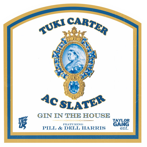 Tuki Carter & AC Slater - Gin in the House (Feat Pill & Dell Harris)