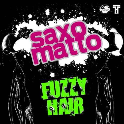 Fuzzy Hair - Saxo Matto(original)