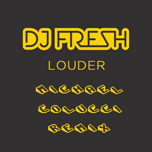 Dj Fresh ft. Sian Evans - Louder (Michael Colucci remix)