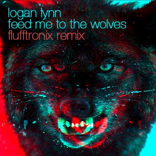 Logan Lynn - Feed Me To The Wolves (Flufftronix Remix - Remaster)