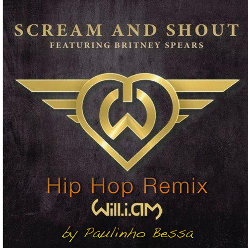 Scream & Shout (William ft. Britney Spears REMIX Paulinho Bessa)