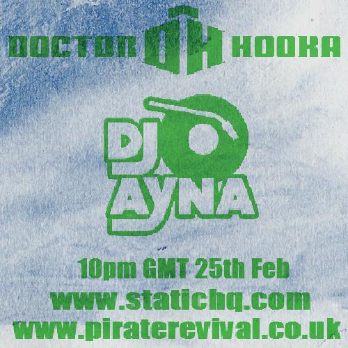 Guest Mix for Dr Hooka   DJ Ayna 25 Feb