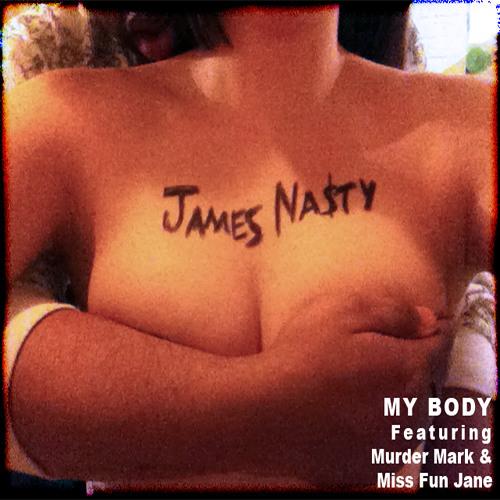 James Nasty - My Body(ft. MurderMark & Ms FunJane)