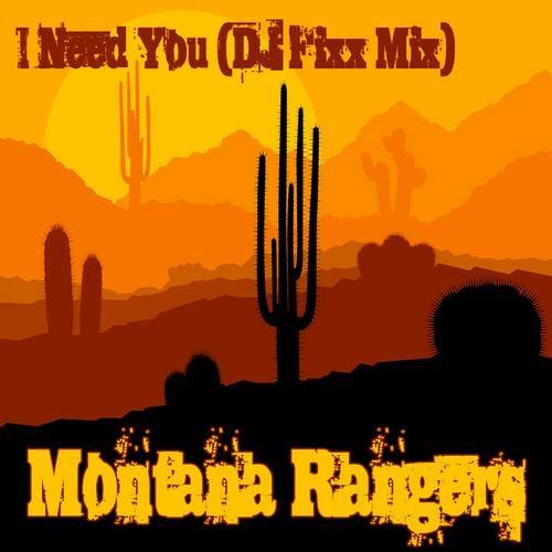 Montana Rangers - I Need You (Fixx Mix)
