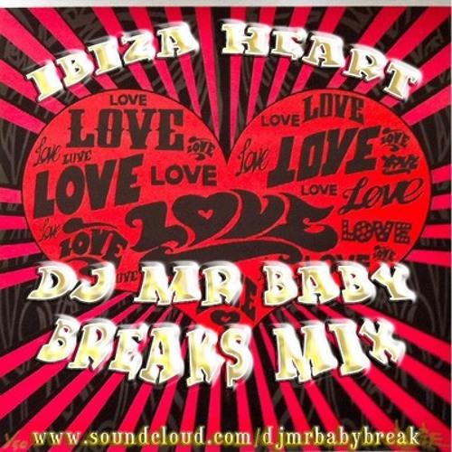 Ibiza Heart (DjMrBaby Breaks Mix) FREE DOWNLOAD
