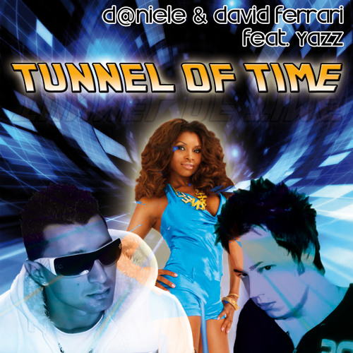 David Ferrari  feat. D@niele & Yazz - Tunnel Of Time