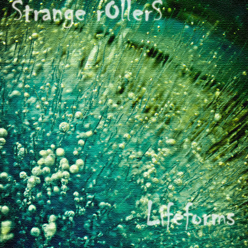 Lifeforms by Strange Rollers