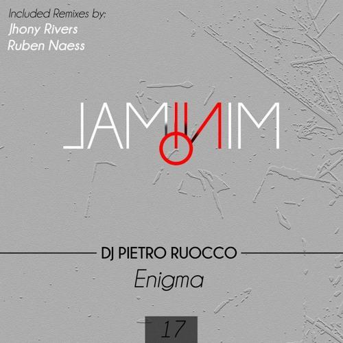 Dj Pietro Ruocco - Enigma (Jhony Rivers Remix)[Laminim]Beatport Now