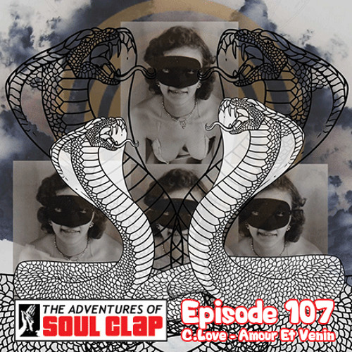 Amour Et Venin - Adventures of Soul Clap - Episode 107
