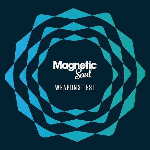 Magnetic Soul - Weapon Test [Dab Hand]