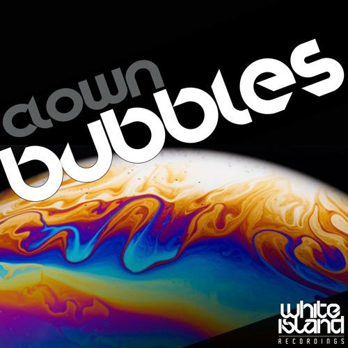 Clown - Bubbles (Original Mix) [White Island Recordings]